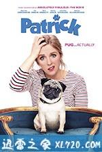 [2018国产最新曼迪·弗莱彻喜剧][我的冤家是条狗 Patrick ][高清资源][迅雷下载]