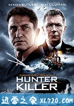 冰海陷落 Hunter Killer (2018)