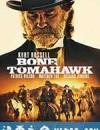 战斧骨 Bone Tomahawk (2015)