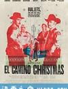 埃尔·卡米诺的圣诞节 El Camino Christmas (2017)