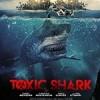 毒鲨 Toxic Shark (2017)