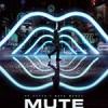 静音 Mute (2018)
