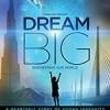 梦想之大:构建我们的世界 Dream Big: Engineering Our World (2017)