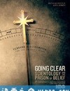 拨开迷雾:山达基教与信仰囚笼 Going Clear: Scientology and the Prison of Belief (2015)