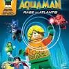 乐高DC超级英雄:亚特兰蒂斯之怒 Lego DC Super Heroes: Aquaman: Rage of Atlantis (2018)
