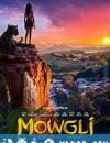 森林之子毛克利 Mowgli (2018)