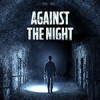夜幕降临 Against the Night (2017)