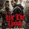 铁拳威龙 We Die Young (2019)