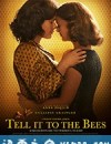 告诉蜜蜂 Tell It to the Bees (2018)
