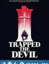 我制服了魔鬼 I Trapped the Devil (2019)