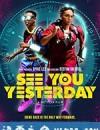 相会在昨天 See You Yesterday (2019)