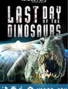 恐龙末日 Last Day of the Dinosaurs (2010)
