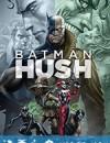 蝙蝠侠:缄默 Batman: Hush (2019)