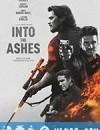化为灰烬 Into the Ashes (2019)