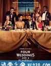 四个婚礼和一个葬礼 Four Weddings and a Funeral (2019)