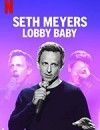 塞斯·梅耶斯:门厅宝宝 Seth Meyers: Lobby Baby (2019)