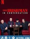 爱尔兰人:对话 The Irishman: In Conversation (2019)