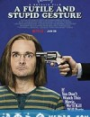 徒劳愚蠢的手势 A Futile & Stupid Gesture (2018)