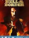 地狱神警 Hell On The Border (2019)