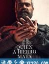 以眼还眼 Quien a hierro mata (2019)