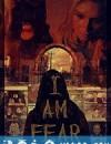 吾即恐惧 I Am Fear (2019)