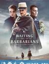 等待野蛮人 Waiting for the Barbarians (2019)