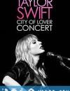 恋人:泰勒斯威夫特巴黎演唱会 Taylor Swift: City of Lover Concert (2020)