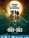 世纪大劫案 El robo del siglo (2020)